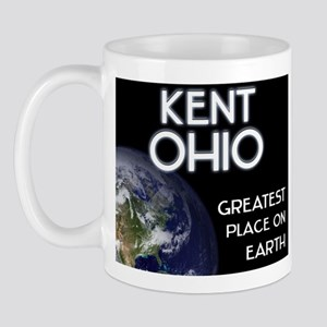 kent ohio - greatest place on earth Mug