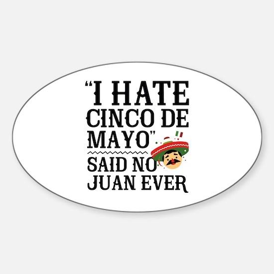 Said No Juan Ever Sticker (Oval)