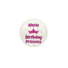 1st Birthday Princess Alexis! Mini Button