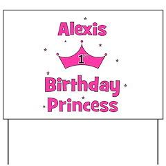 1st Birthday Princess Alexis! Yard Sign