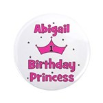 "1st Birthday Princess Abigail 3.5"" Button"