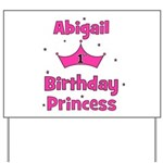1st Birthday Princess Abigail Yard Sign