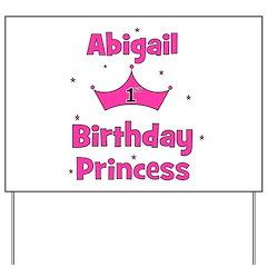 1st Birthday Princess Abigail Yard Sign