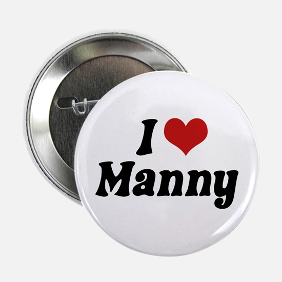 "I Love Manny 2.25"" Button"