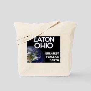eaton ohio - greatest place on earth Tote Bag