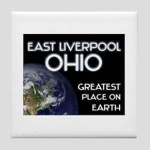 east liverpool ohio - greatest place on earth Tile