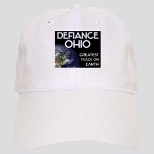 defiance ohio - greatest place on earth Cap