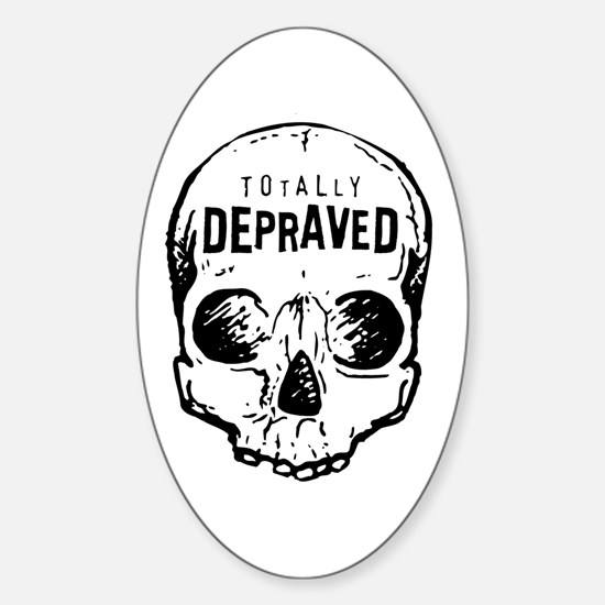 Totally Depraved 2 Oval Decal