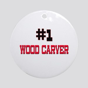 Number 1 WOOD CARVER Ornament (Round)