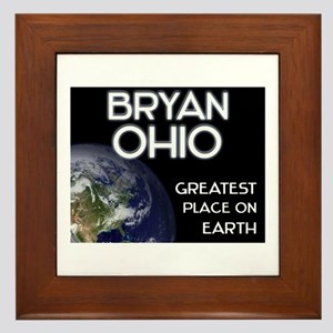 bryan ohio - greatest place on earth Framed Tile