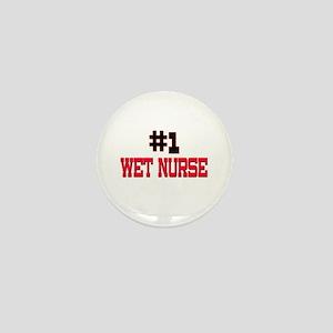 Number 1 WET NURSE Mini Button