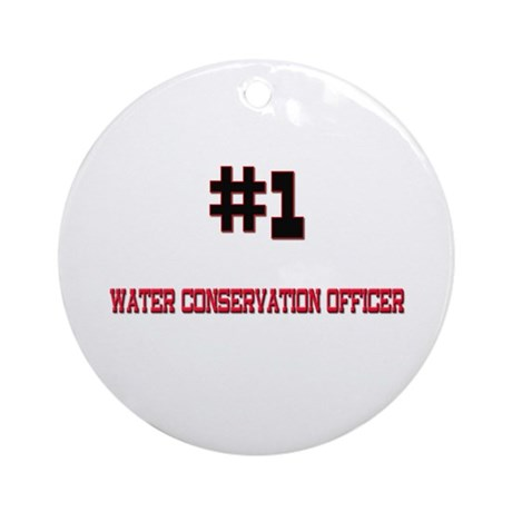 Number 1 WATER CONSERVATION OFFICER Ornament (Roun