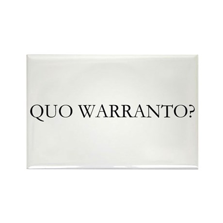 Quo Warranto Rectangle Magnet (10 pack)