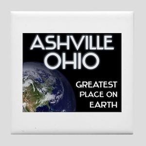 ashville ohio - greatest place on earth Tile Coast