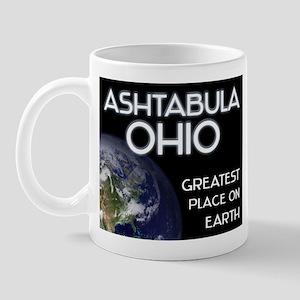 ashtabula ohio - greatest place on earth Mug