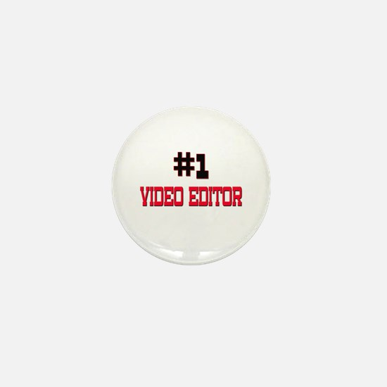 Number 1 VIDEO EDITOR Mini Button