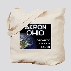 akron ohio - greatest place on earth Tote Bag
