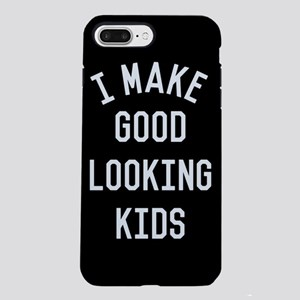 I Make Good Looking Kids iPhone 7 Plus Tough Case