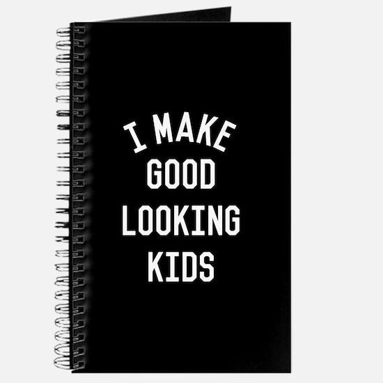 I Make Good Looking Kids Journal