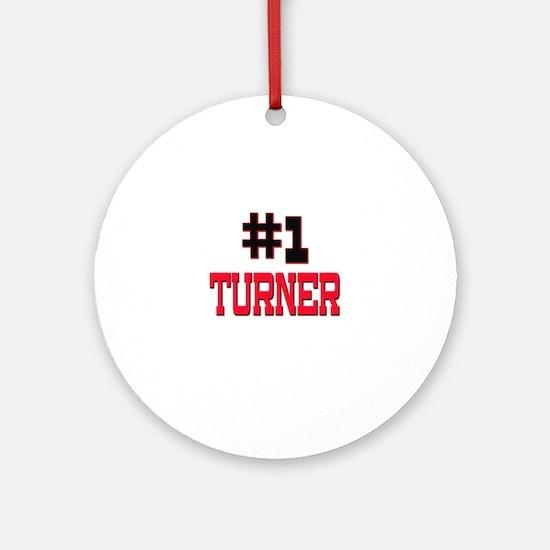Number 1 TURNER Ornament (Round)