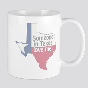 Someone in Texas Love Me Mug