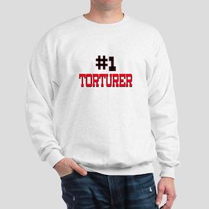 Number 1 TORTURER Sweatshirt