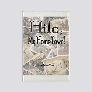 Hilo, My Home Town! Rectangle Magnet