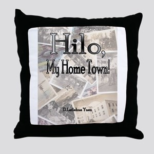 Hilo, My Home Town! Throw Pillow