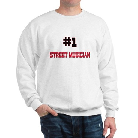 Number 1 STREET MUSICIAN Sweatshirt