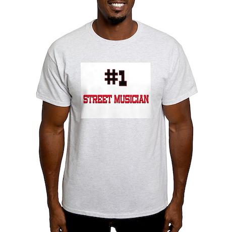 Number 1 STREET MUSICIAN Light T-Shirt