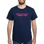 Everyone Loves a Catholic Girl Dark T-Shirt