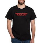 Everyone Loves a Catholic Gir Black T-Shirt