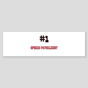 Number 1 SPEECH PATHOLOGIST Bumper Sticker