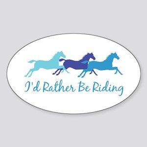 I'd Rather Be Riding Oval Sticker