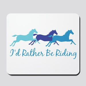 I'd Rather Be Riding Mousepad