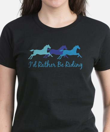 I'd Rather Be Riding Women's Dark T-Shirt