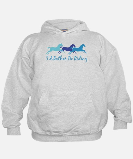 I'd Rather Be Riding Hoody