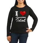 I Love American Idol Women's Long Sleeve Dark T-Sh