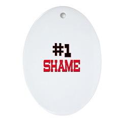 Number 1 SHAME Oval Ornament