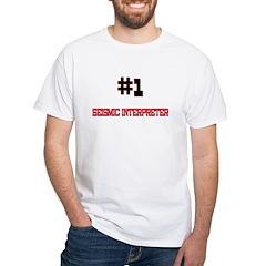 Number 1 SEISMIC INTERPRETER White T-Shirt