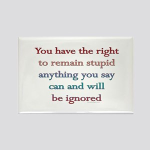 You have the right.. Rectangle Magnet