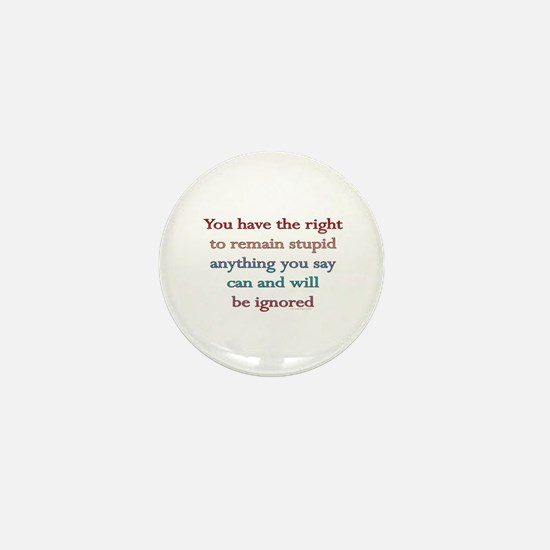 You have the right.. Mini Button