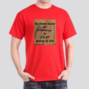 Stand For Something Dark T-Shirt