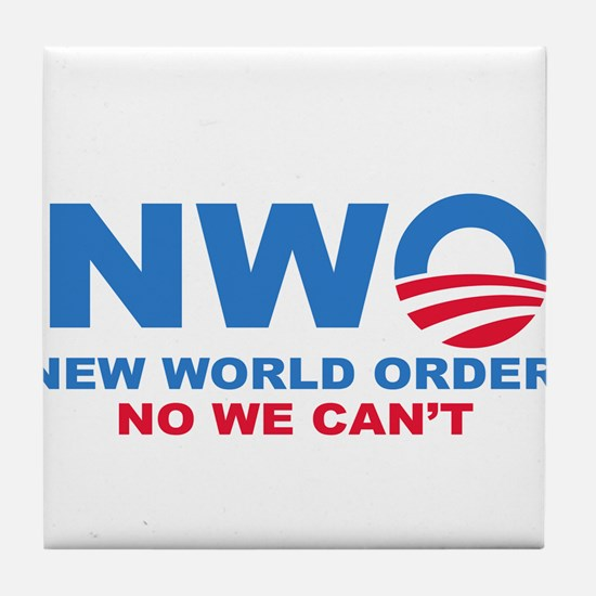 No Obama NWO No we can't Tile Coaster
