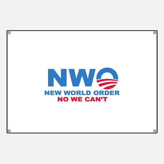 No Obama NWO No we can't Banner