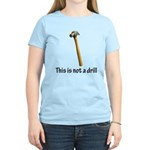 This is/is not a drill Women's Light T-Shirt