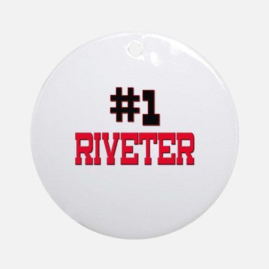 Number 1 RIVETER Ornament (Round)