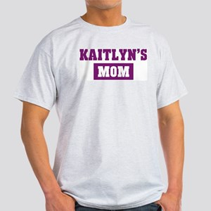 Kaitlyns Mom Light T-Shirt