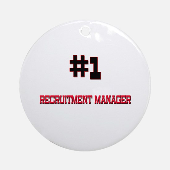 Number 1 RECRUITMENT MANAGER Ornament (Round)