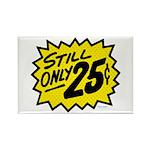 Still Only 25 Rectangle Magnet (10 pack)